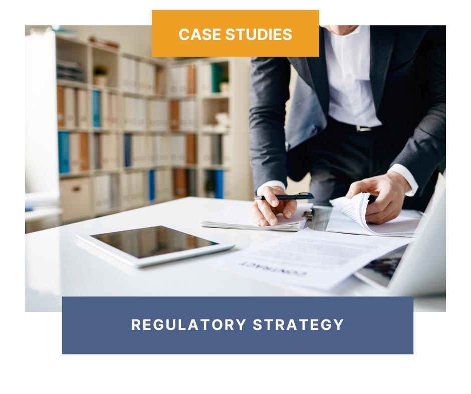 Case Studies: Regulatory Strategy